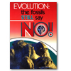 Evolution: The Fossil Still Say No!